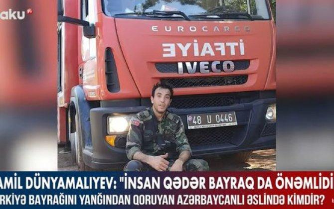 Türkiyə bayrağını yanğından qoruyan azərbaycanlı əslində kimdir? – VİDEO